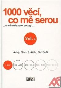 1000 věcí, co mě serou. Vol. 1... one hate is never enough...