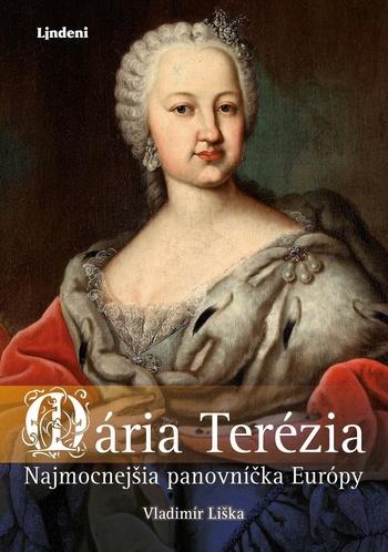 Mária Terézia. Najmocnejšia panovníčka Európy