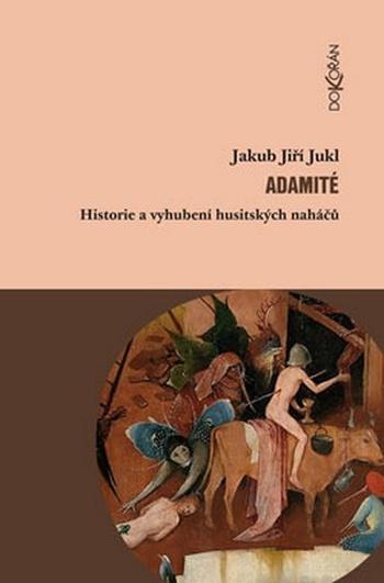 Adamité. Historie a vyhubení husitských naháčů