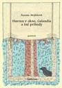 Havran v okne, Galandia a iné príhody