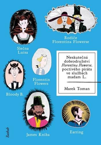Neskutečná dobrodružství Florentina Flowerse,