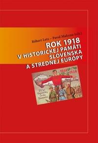 Rok 1918 v historickej pamäti Slovenska a strednej Európy