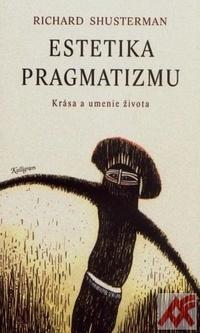 Estetika pragmatizmu - Krása a umenie života