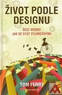 Život podle designu. Šest kroků jak se stát výjimečnými