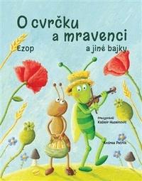 O cvrčku a mravenci. Ezop a jiné bájky