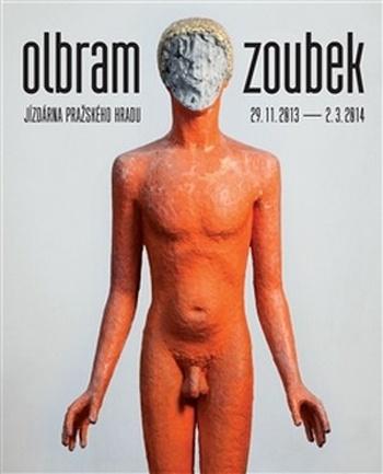 Olbram Zoubek. Jízdárna Pražského hradu. 29.11.2013 - 2.3.2014