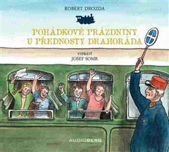 Pohádkové prázdniny u přednosty Drahoráda - CD (audiokniha)