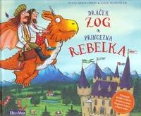 Dráček Zog a princezna Rebelka