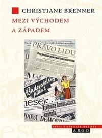 Mezi Východem a Západem. České politické rozpravy 1945 - 1948
