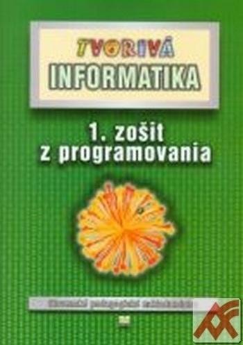 Tvorivá informatika. 1. zošit z programovania + CD