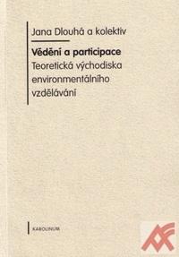 Vědění a participace. Teoretická východiska environmentálního vzdělávání