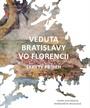 Veduta Bratislavy vo Florencii (mäkká väzba)