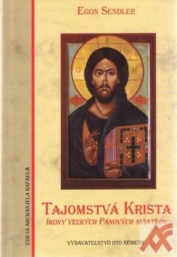 Tajomstvá Krista. Ikony veľkých Pánových sviatkov