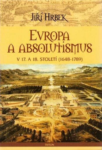 Evropa a absolutismus v 17. a 18. století (1648-1789)