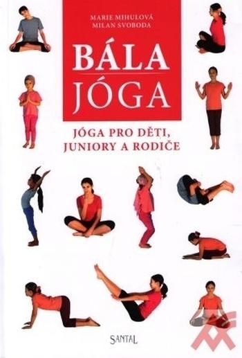 Bála jóga. Jóga pro děti, juniory a rodiče