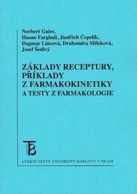 Základy receptury, příklady z farmakokinetiky a testy z farmakologie