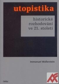 Utopistika. Historické rozhodování ve 21. století