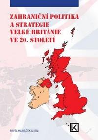 Zahraniční politika a strategie Velké Británie ve 20. století