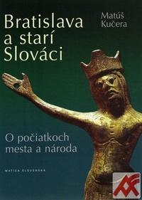 Bratislava a starí Slováci. O počiatkoch mesta a národa