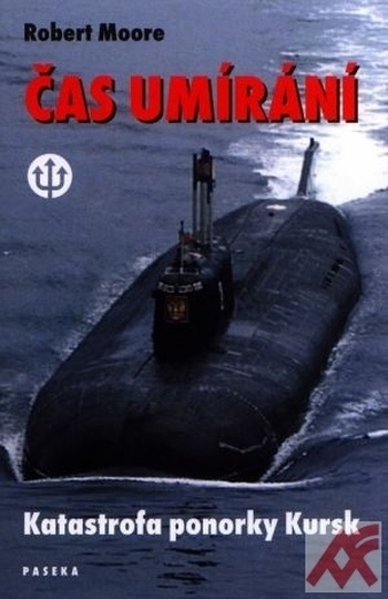 Čas umírání. Katastrofa ponorky Kursk