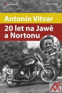 Antonín Vitvar. 20 let na Jawě a Nortonu