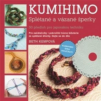 Kumihimo. Splétané a vázané šperky