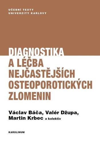 Diagnostika a léčba nejčastějších osteoporotických zlomenin