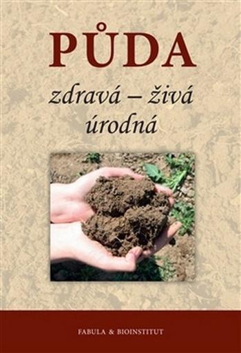 Půda. Zdravá, živá, úrodná
