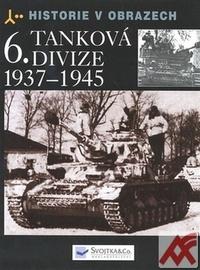 6. tanková divize 1937-1945. Historie v obrazech