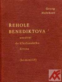 Řehole Benediktova / uvedení do křesťanského života