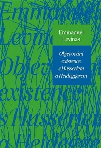 Objevování existence s Husserlem a Heideggerem