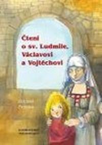 Čtení o svaté Ludmile Václavovi a Vojtěchovi