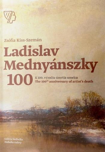 Ladislav Mednyánszky. K 100. výročiu úmrtia umelca