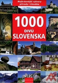 1000 divů Slovenska. Nejkrásnější výtvory přírody i člověka