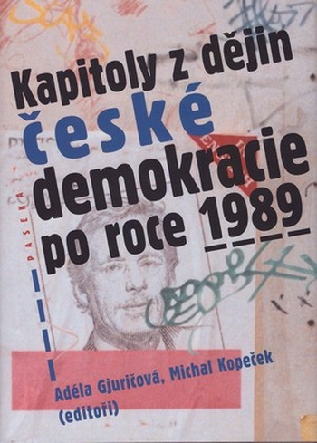 Kapitoly z dějin české demokracie po roce 1989