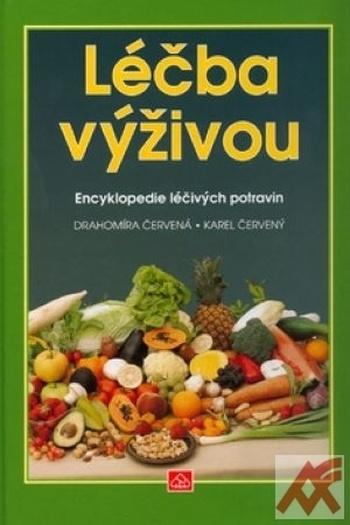 Léčba výživou. Encyklopedie léčivých potravin