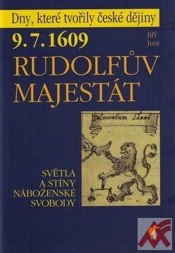 9. 7. 1609 - Rudolfův Majestát. Světla a stíny náboženské svobody