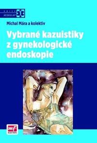 Vybrané kazuistiky z gynekologické endoskopie
