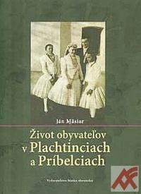 Život obyvateľov v Plachtinciach a Príbelciach