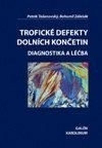 Trofické defekty dolních končetin. Diagnostika a léčba