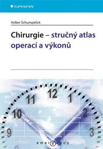 Chirurgie - stručný atlas operací a výkonů