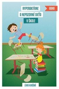 Hyperaktívne a nepozorné dieťa v škole