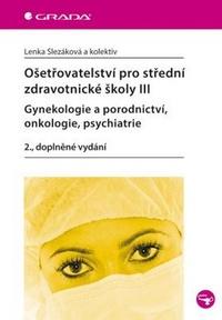 Ošetřovatelství pro střední zdravotnické školy III.