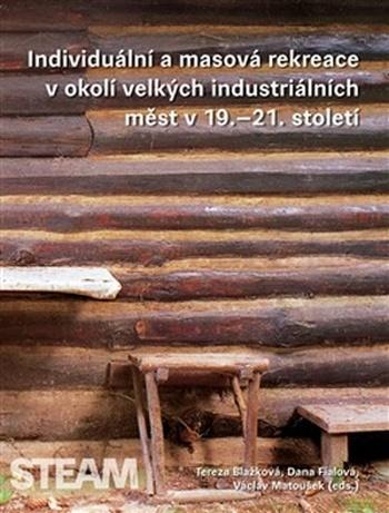 Individuální a masová rekreace v okolí velkých industriálních měst v 19.-21. sto