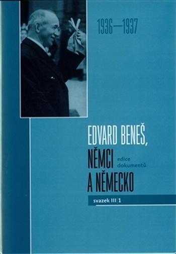 Edvard Beneš, Němci a Německo. Svazek III/1