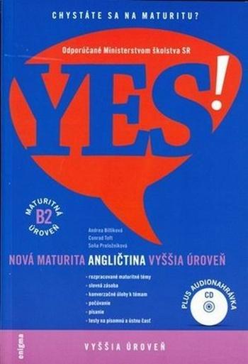 Angličtina YES! - Nová maturita. Vyššia úroveň (B2) + CD