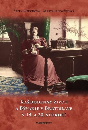 Každodenný život a bývanie v Bratislave v 19. a 20. storočí