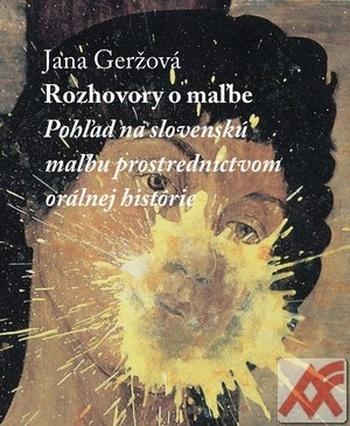 Rozhovory o maľbe. Pohľad na slovenskú maľbu