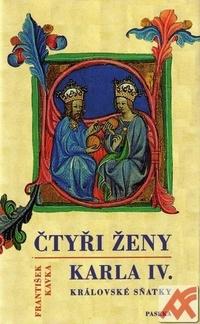 Čtyři ženy Karla IV. Královské sňatky