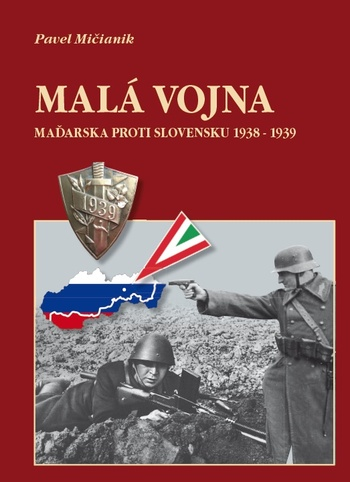 Malá vojna Maďarska proti Slovensku 1938-1939